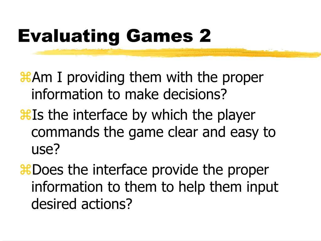 Evaluating Games 2