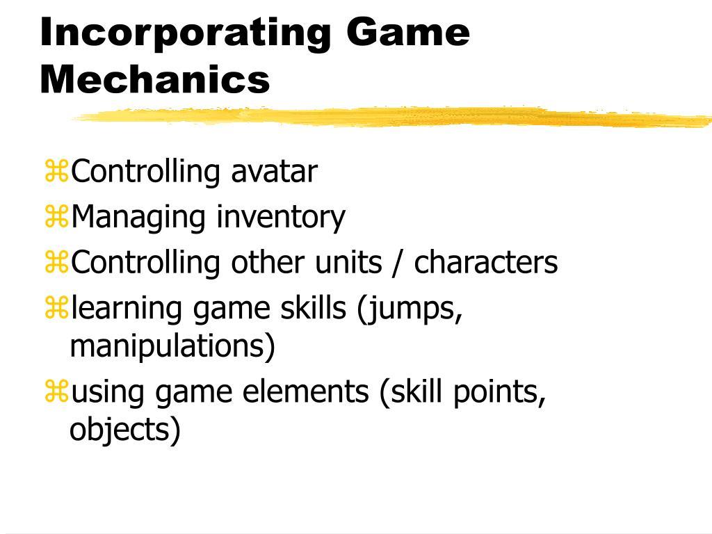 Incorporating Game Mechanics