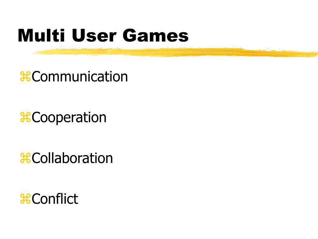 Multi User Games