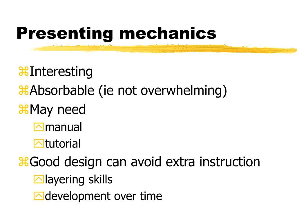 Presenting mechanics