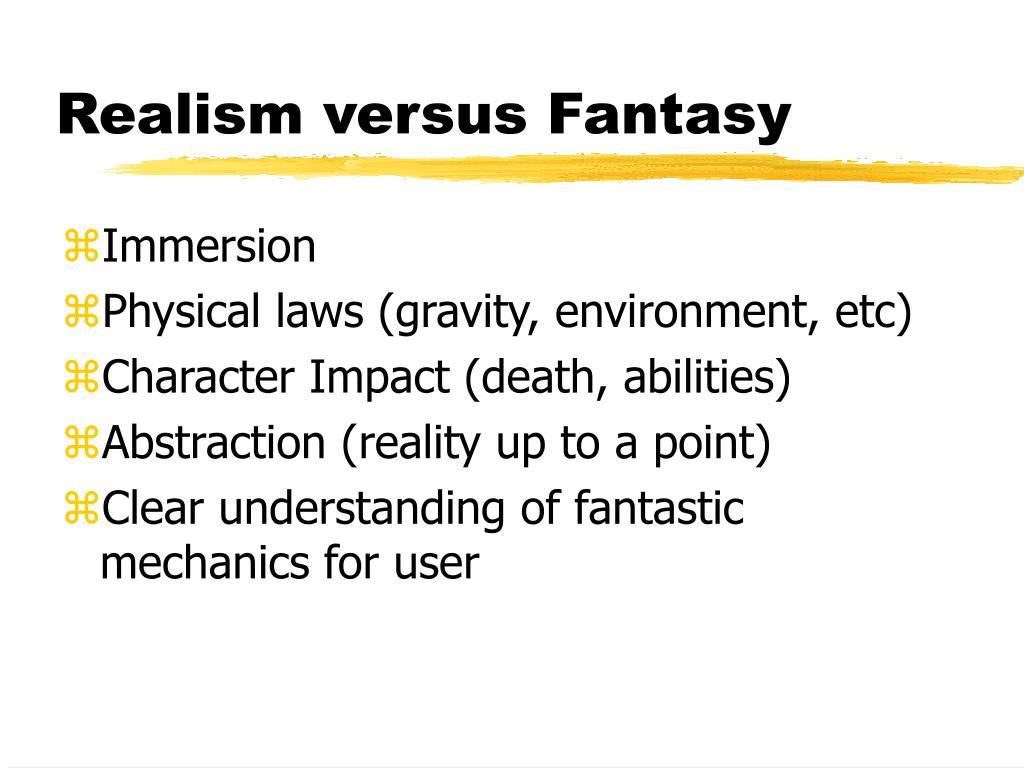Realism versus Fantasy