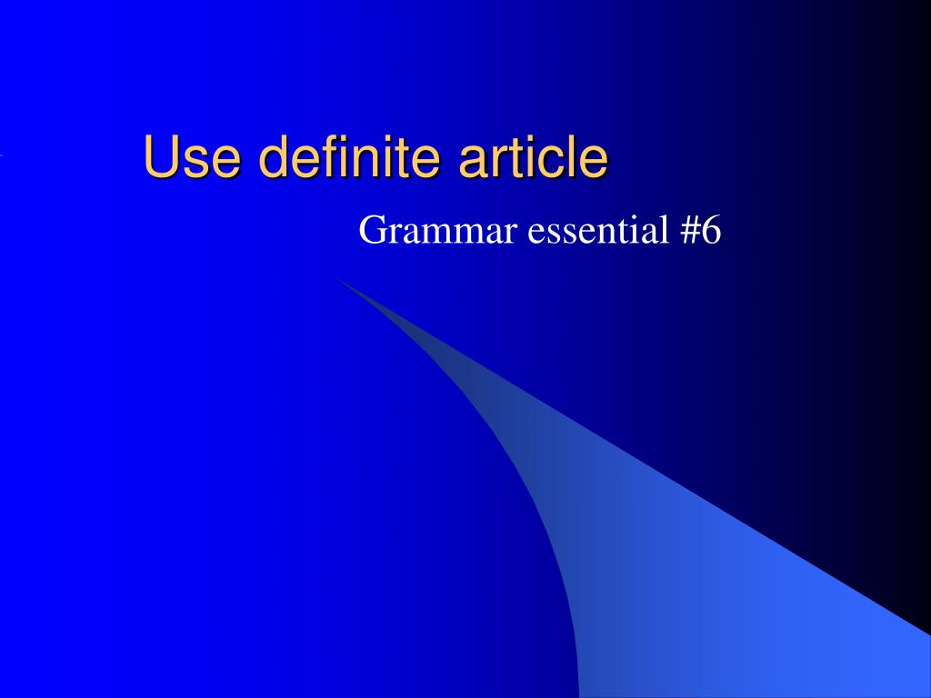Use definite article