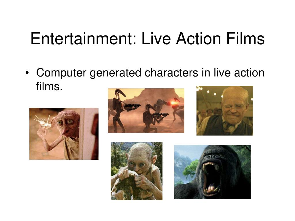 Entertainment: Live Action Films