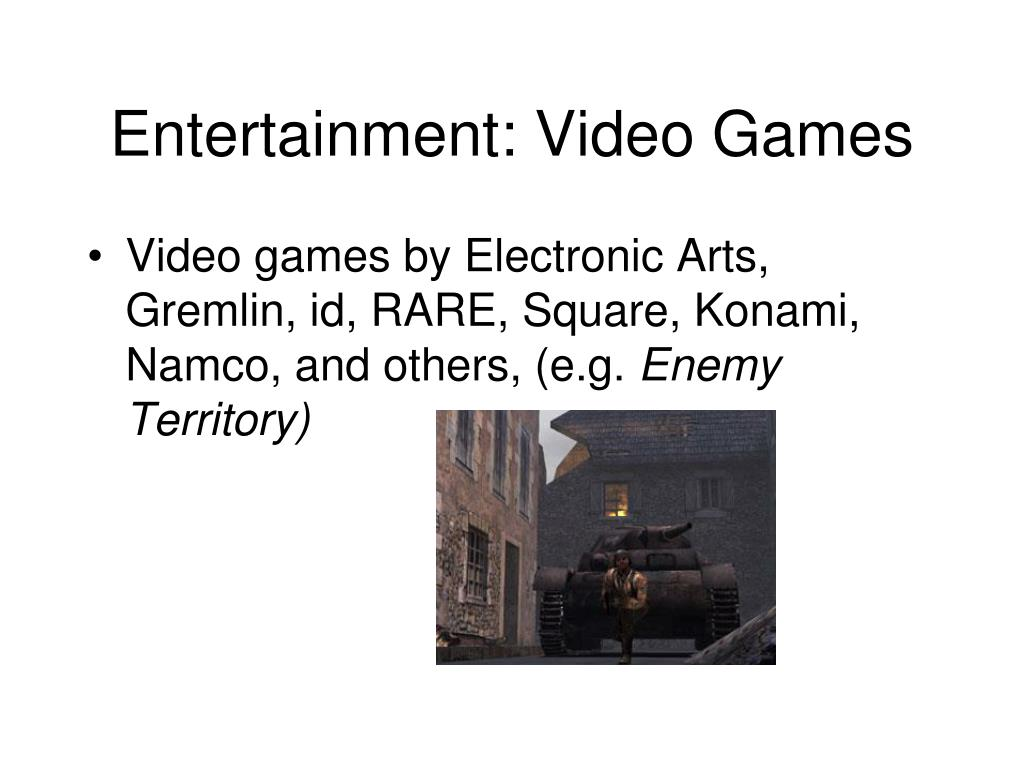 Entertainment: Video Games