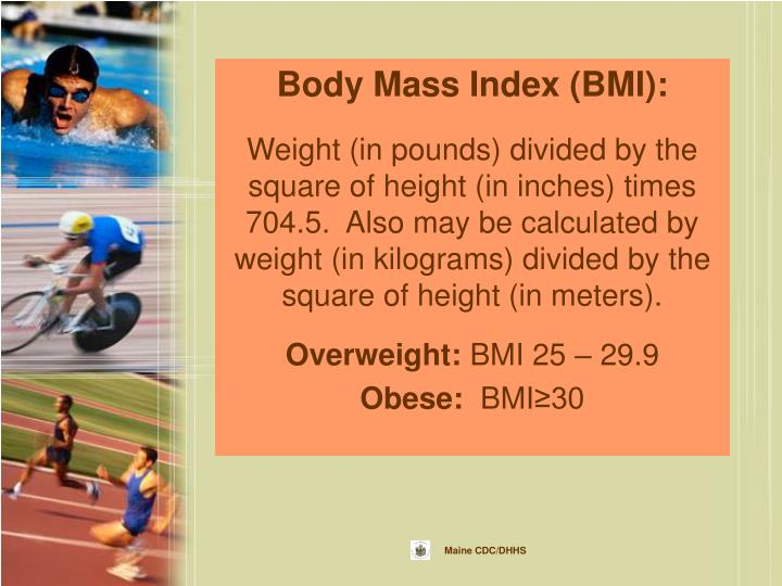 Body Mass Index (BMI):