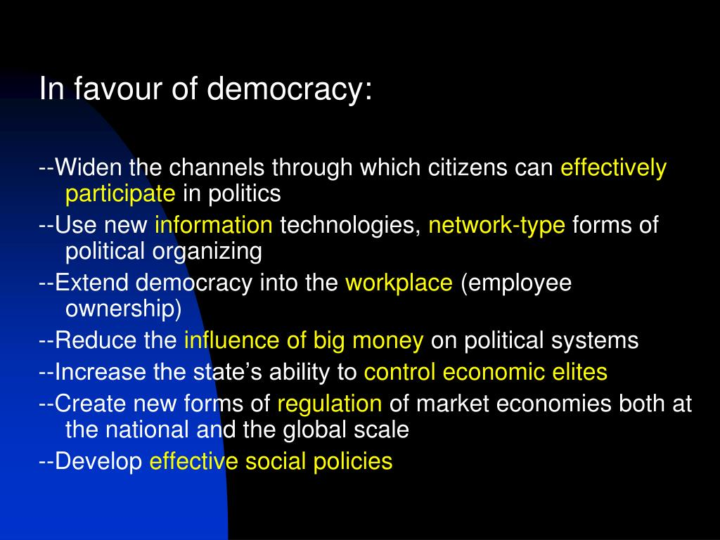 In favour of democracy: