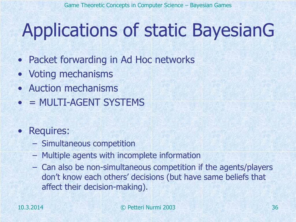 Applications of static BayesianG