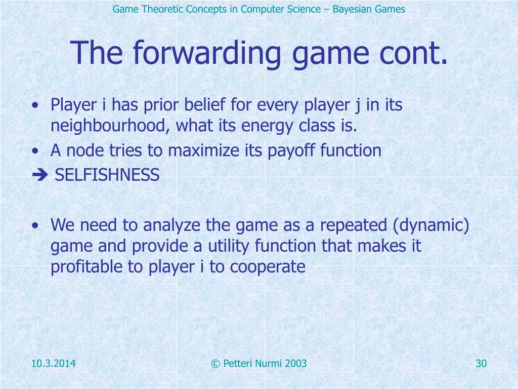 The forwarding game cont.