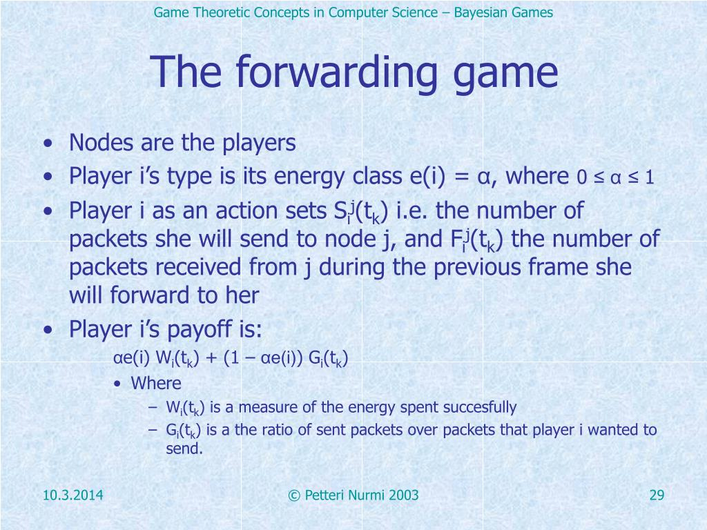 The forwarding game