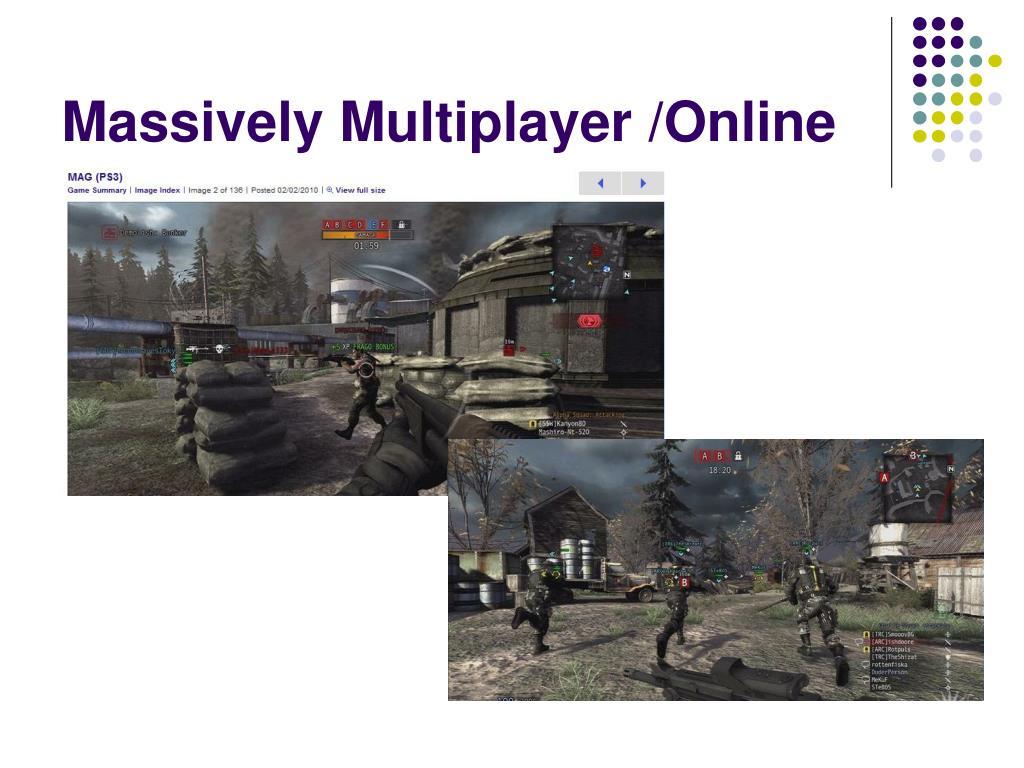 Massively Multiplayer /Online