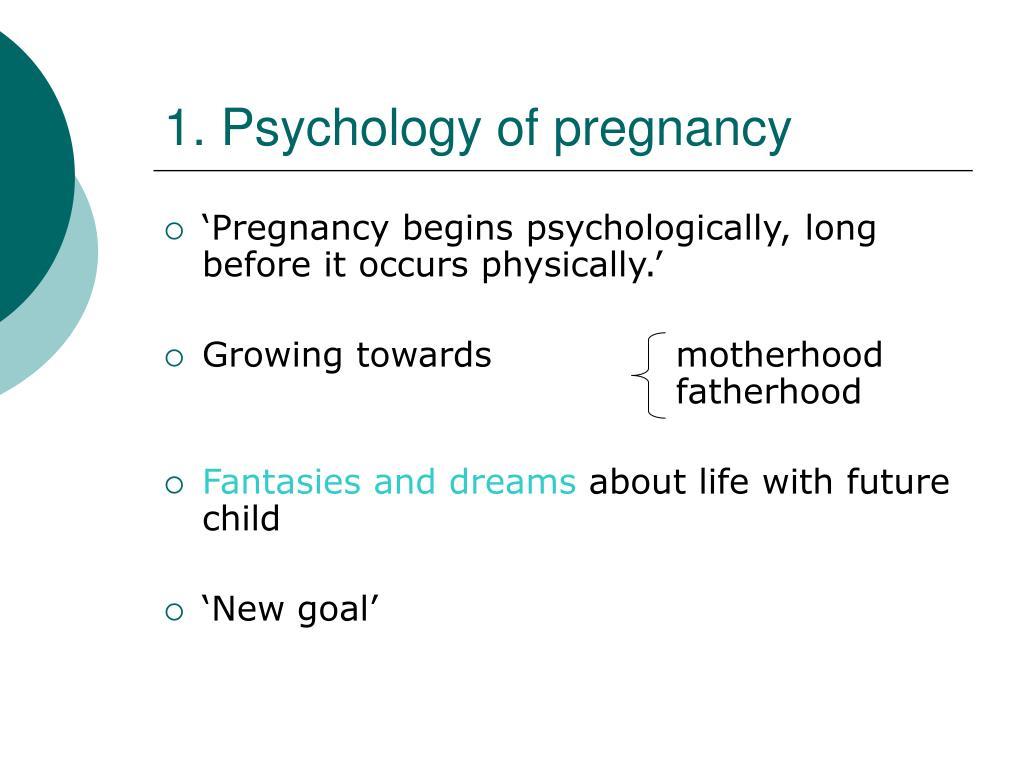 1. Psychology of pregnancy