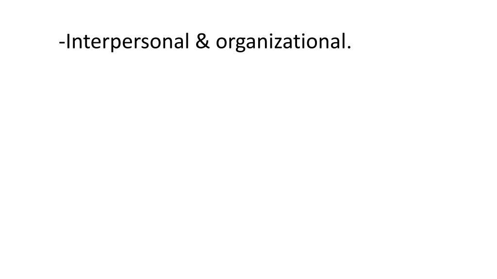 -Interpersonal & organizational
