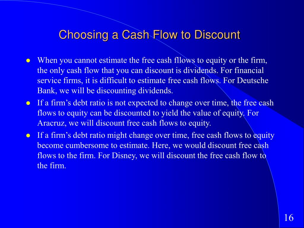 Choosing a Cash Flow to Discount