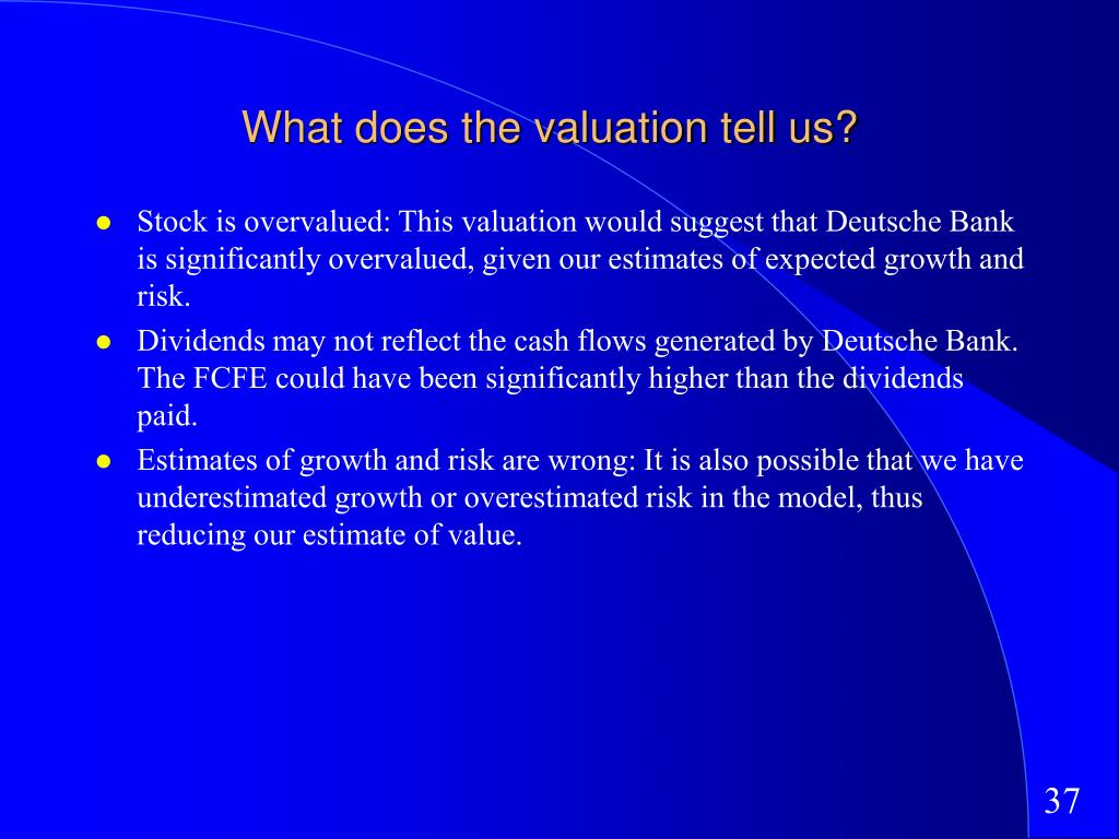 What does the valuation tell us?