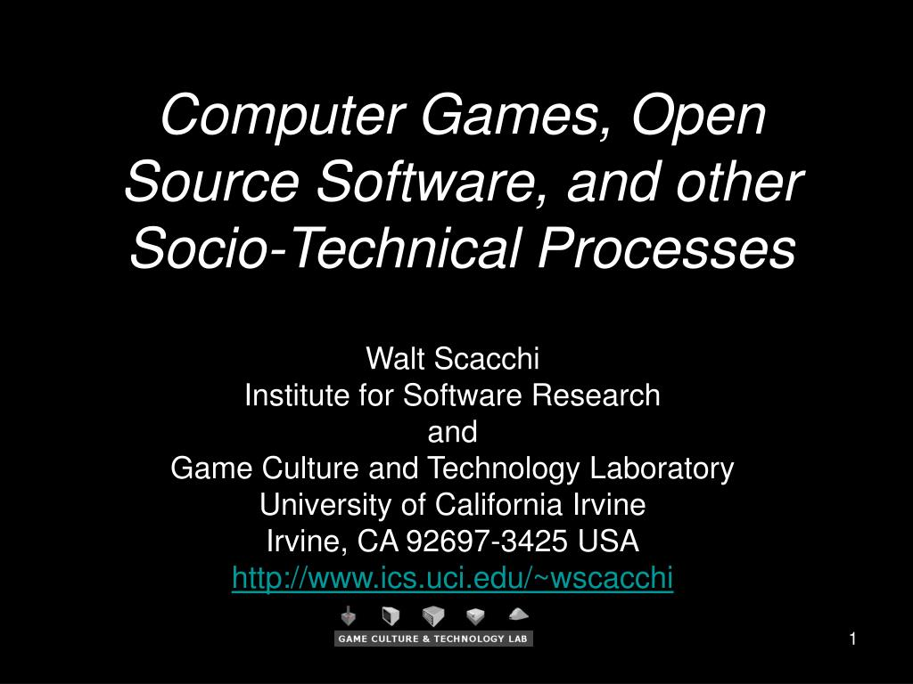 Computer Games, Open Source Software, and other Socio-Technical Processes