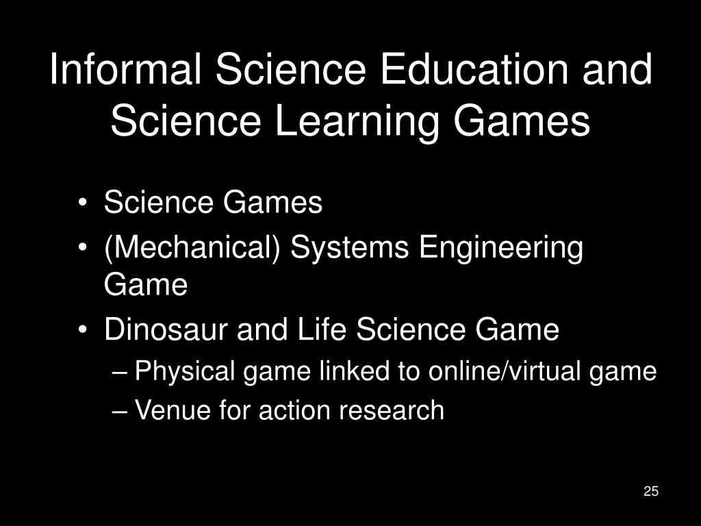 Informal Science Education and Science Learning Games