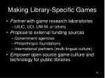 making library specific games
