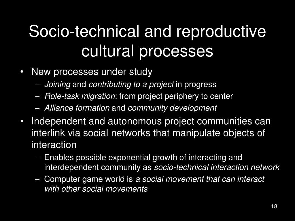 Socio-technical and reproductive cultural processes