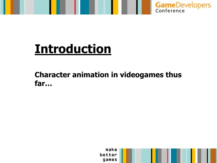 Introduction character animation in videogames thus far