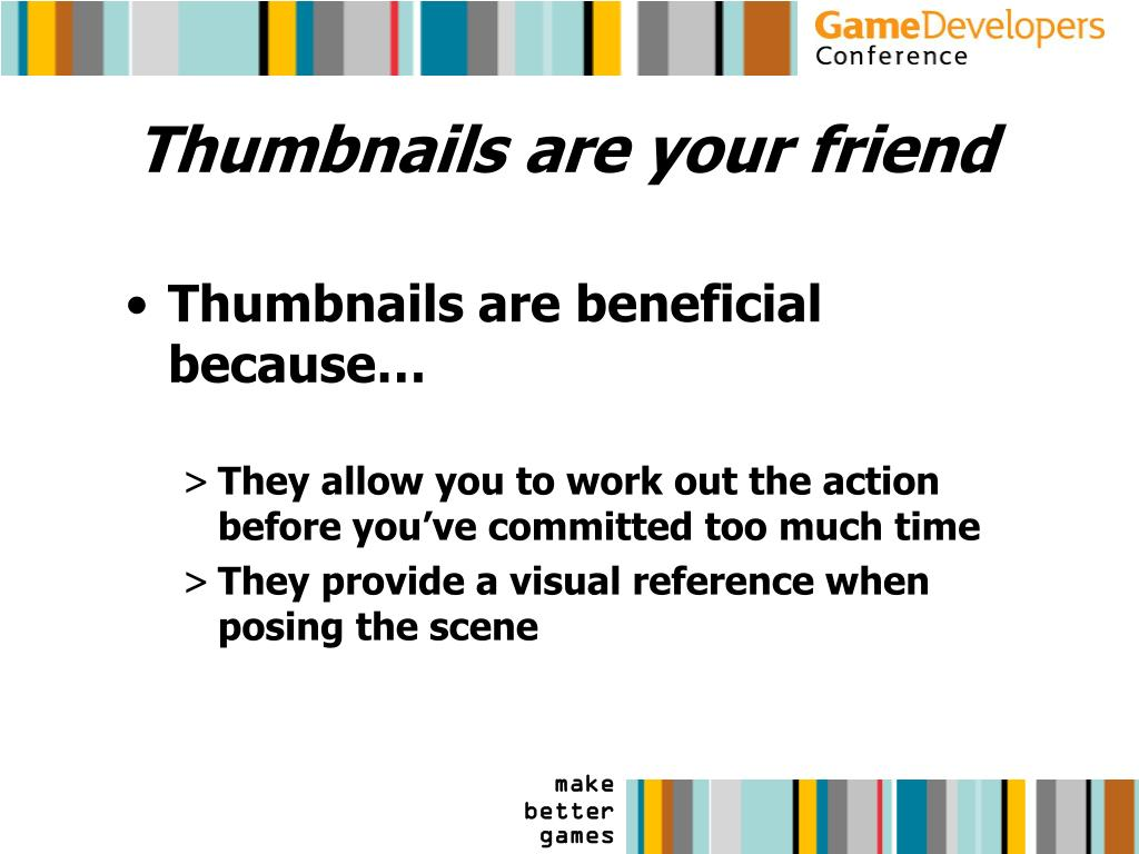 Thumbnails are your friend