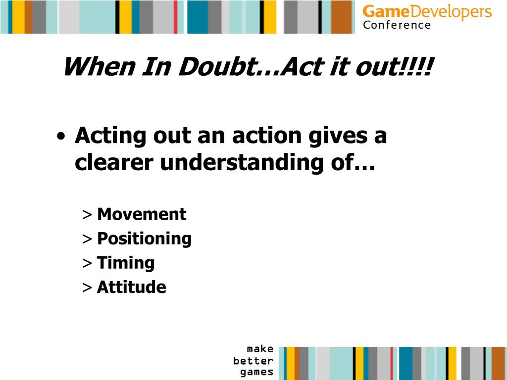 When In Doubt…Act it out!!!!