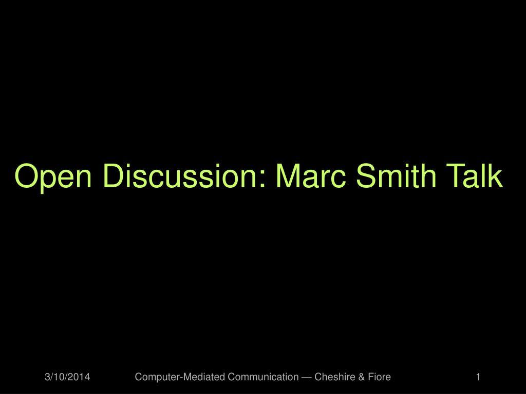 Open Discussion: Marc Smith Talk