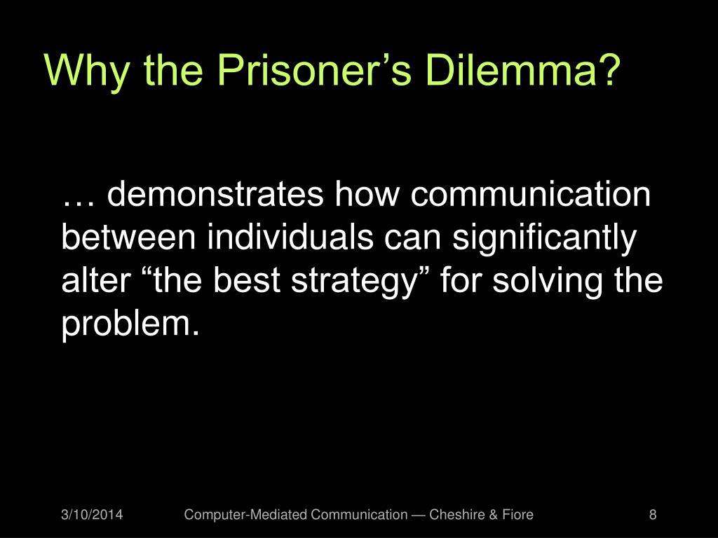 Why the Prisoner's Dilemma?