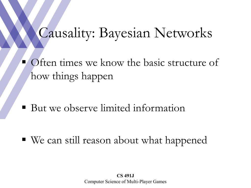 Causality: Bayesian Networks