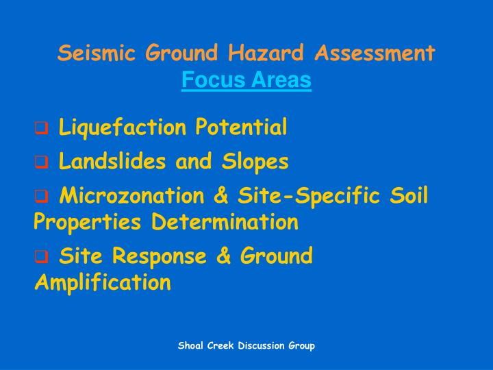 Seismic ground hazard assessment focus areas