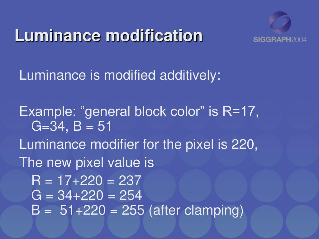 Luminance modification