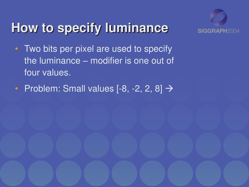 How to specify luminance