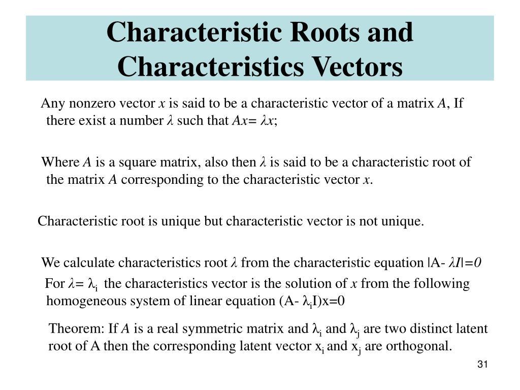 Characteristic Roots and Characteristics Vectors