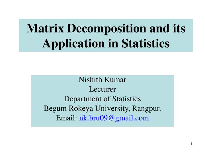Matrix decomposition and its application in statistics l.jpg