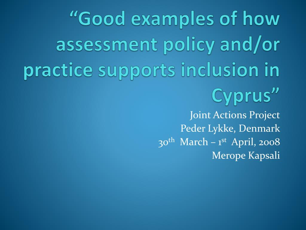 """Good examples of how assessment policy and/or practice supports inclusion in Cyprus"""