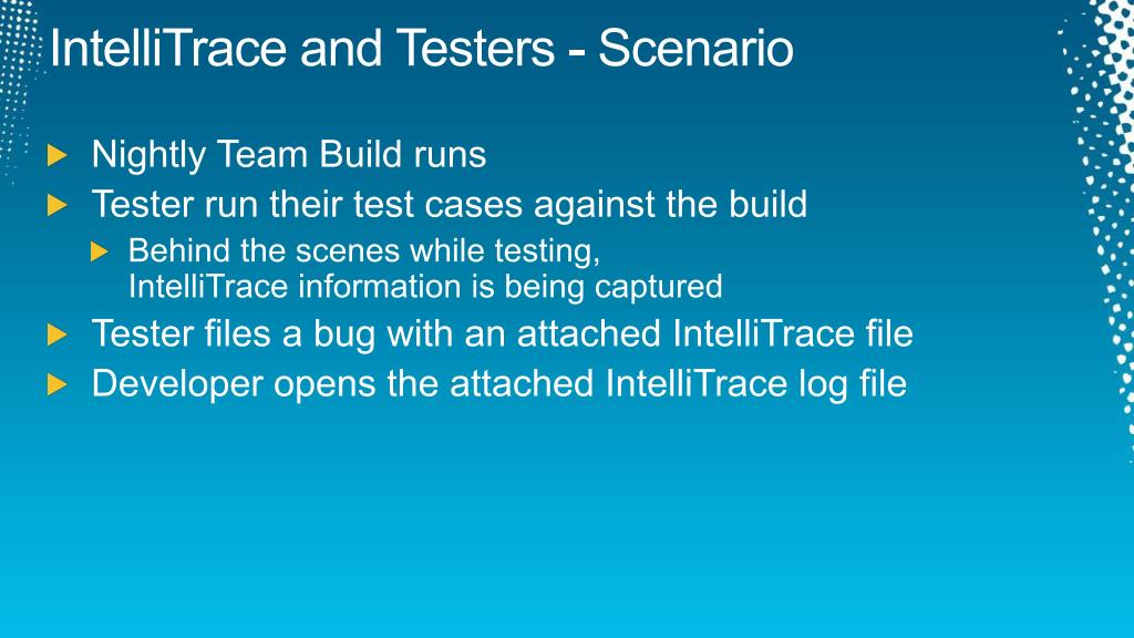 IntelliTrace and Testers - Scenario