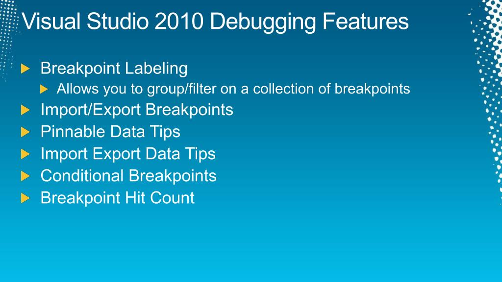 Visual Studio 2010 Debugging Features