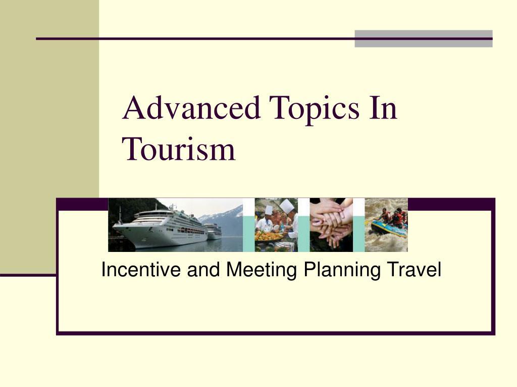 Advanced Topics In Tourism