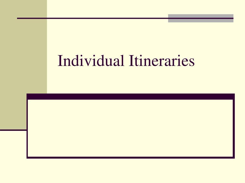 Individual Itineraries