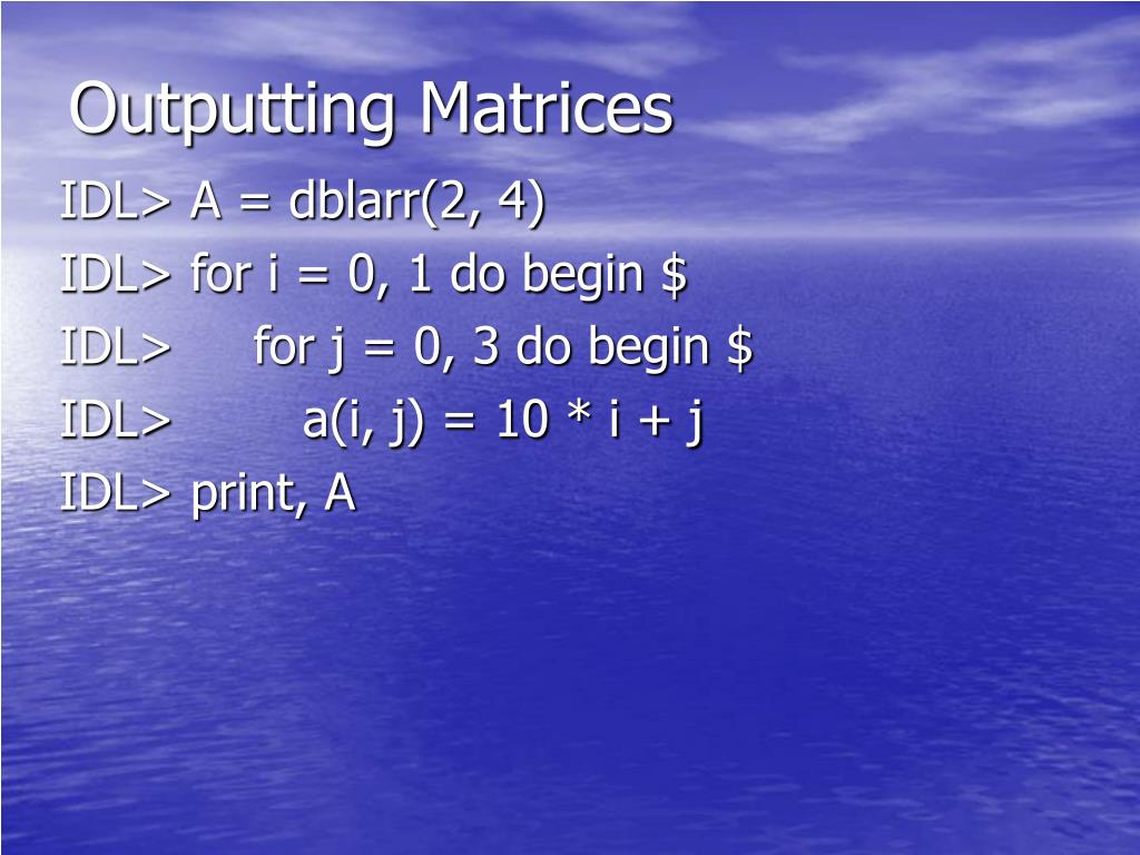 Outputting Matrices