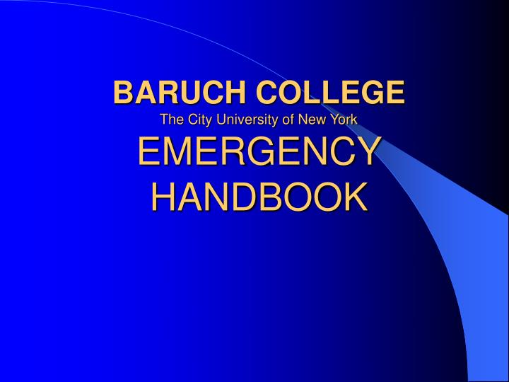 Baruch college the city university of new york emergency handbook l.jpg