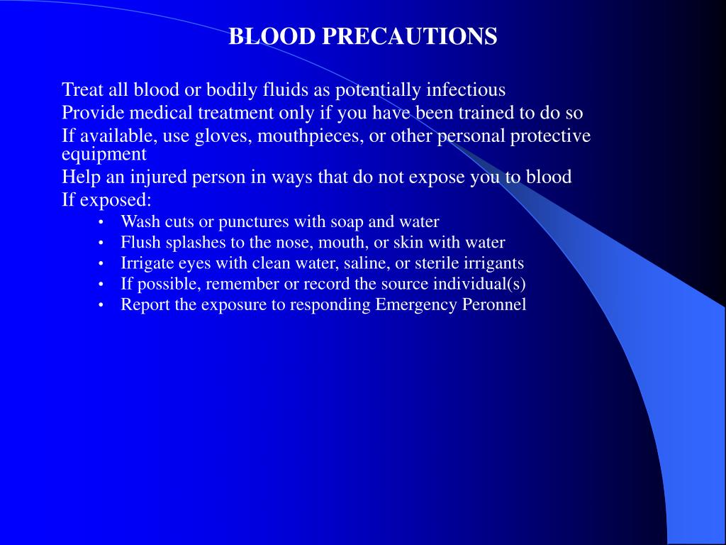 BLOOD PRECAUTIONS