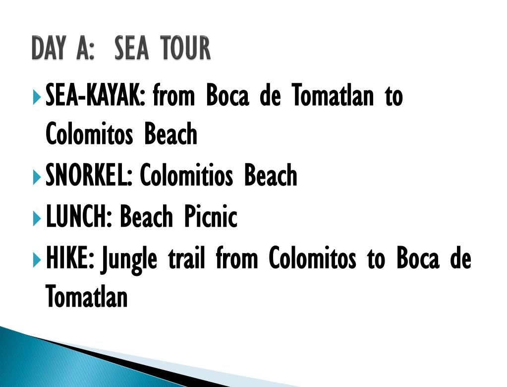 DAY A:  SEA TOUR