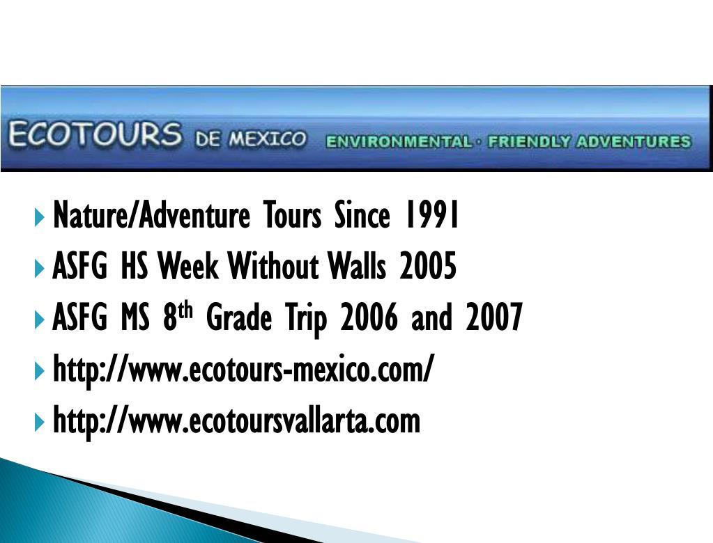 Nature/Adventure Tours Since 1991