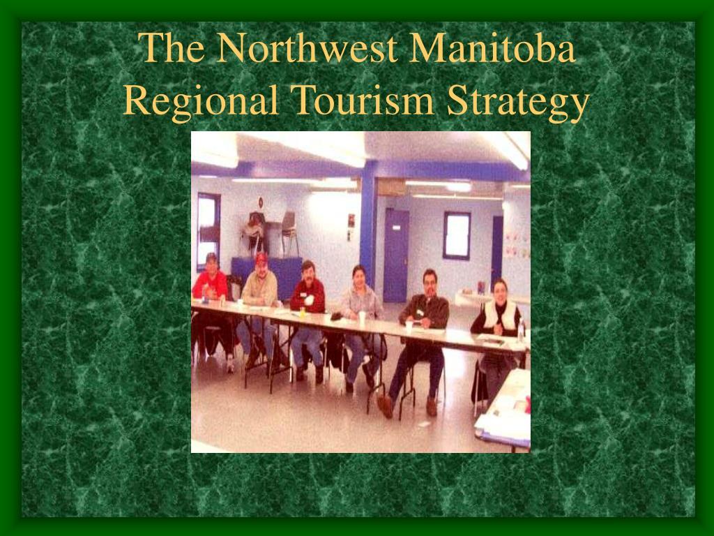 The Northwest Manitoba Regional Tourism Strategy