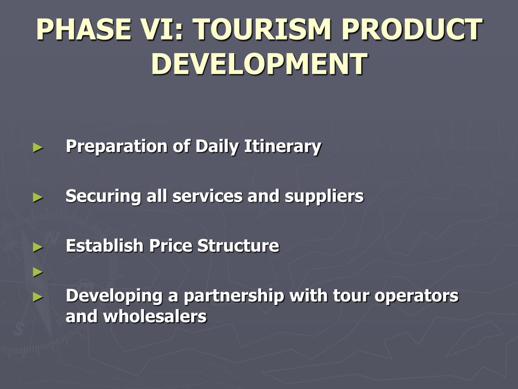 PHASE VI: TOURISM PRODUCT DEVELOPMENT