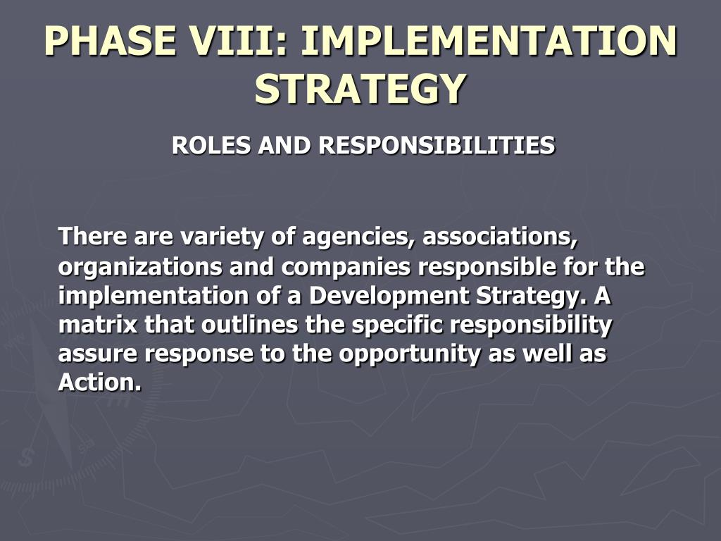 PHASE VIII: IMPLEMENTATION STRATEGY