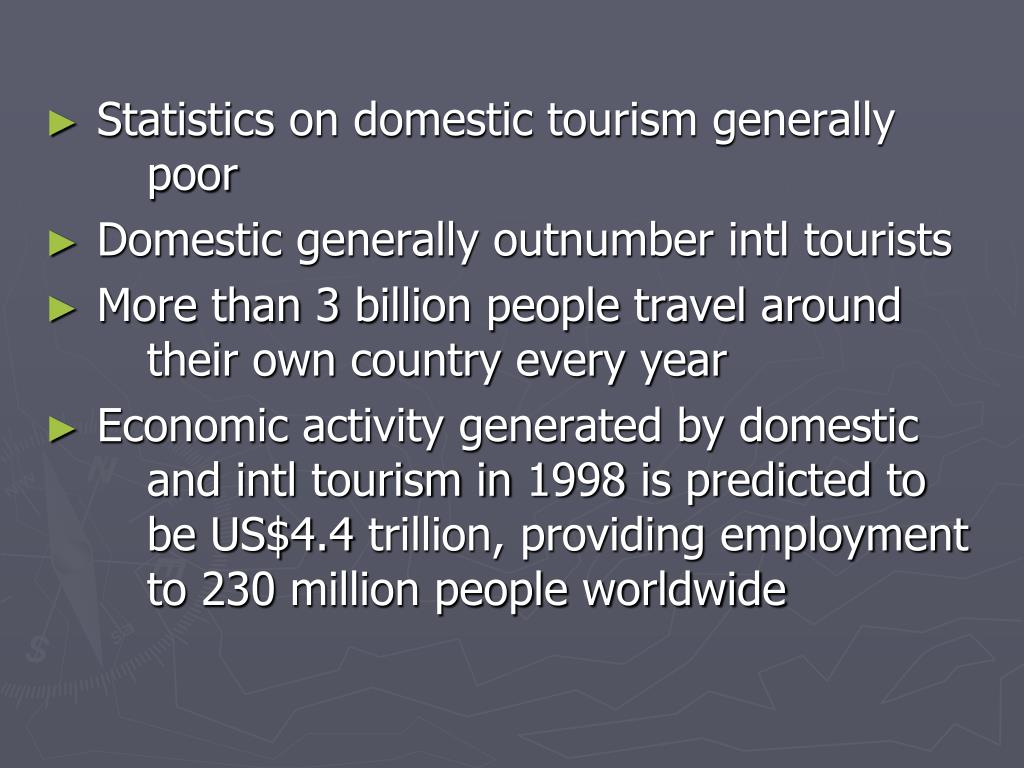 Statistics on domestic tourism generally    poor