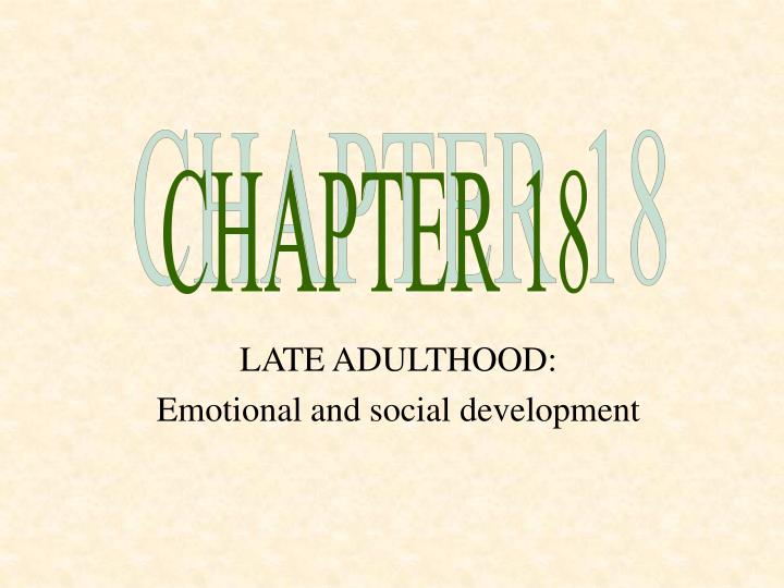 "later adulthood development report Later adulthood development report september 2, 2013 later adulthood is a period of many changes according to zastrow & kirst-ashman, ""later adulthood is the last."