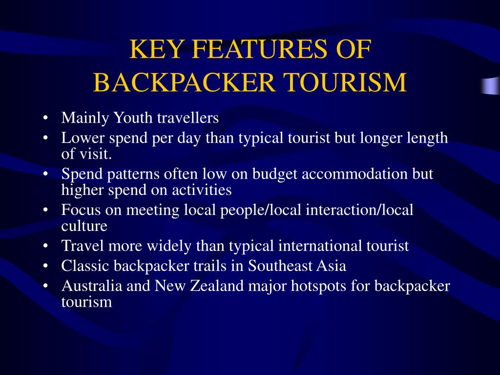 KEY FEATURES OF BACKPACKER TOURISM
