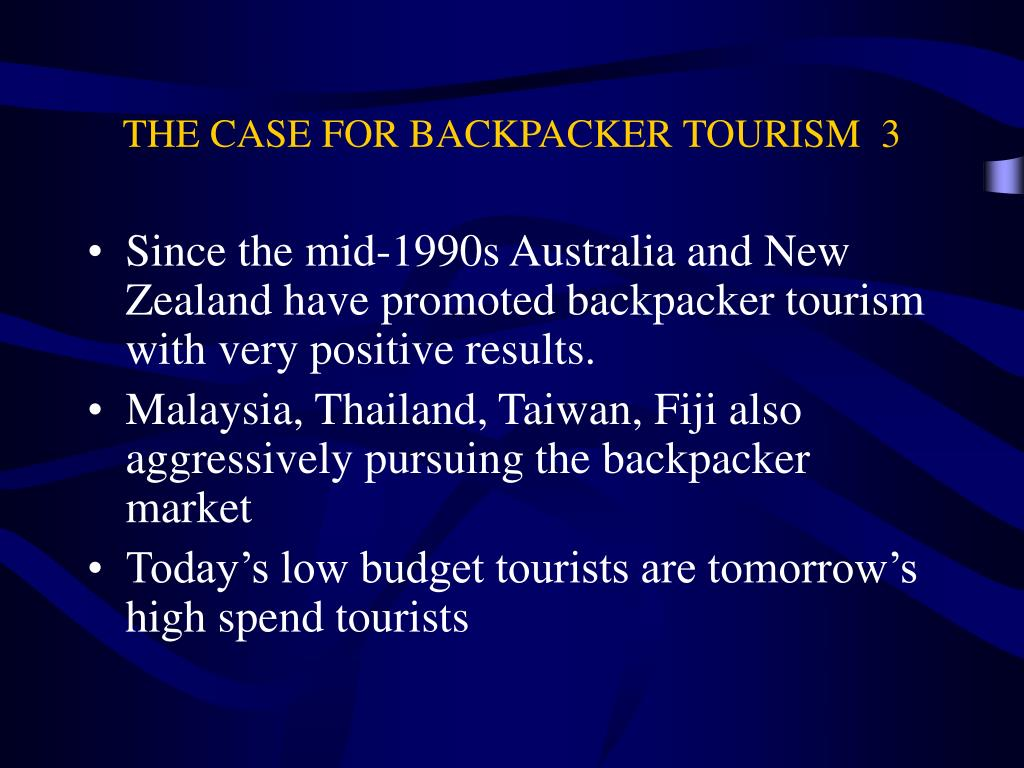 THE CASE FOR BACKPACKER TOURISM  3